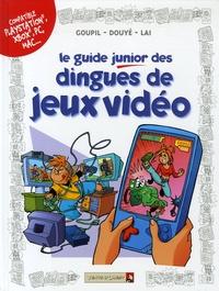 Goupil et Sylvia Douyé - Le guide junior des dingues de jeux vidéo.