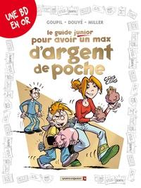 Goupil et Sylvia Douyé - Le guide junior pour avoir un max d'argent de poche.