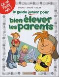 Goupil et Sylvia Douyé - Le Guide Junior pour bien élever les parents.