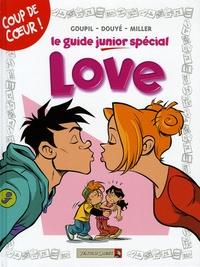 Goupil et Sylvia Douyé - Le guide junior spécial Love.