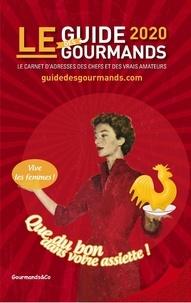 Gourmands & Co - Le guide des gourmands - Les 2000 meilleures adresses en France et en Europe pour ne mettre que du bon dans votre assiette.