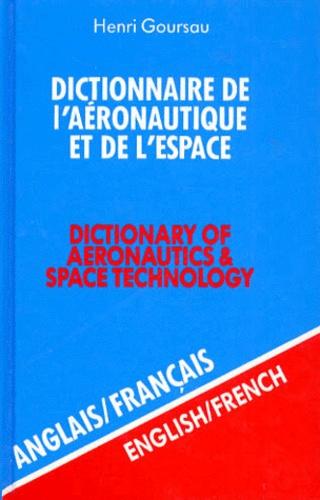GOURSAU H. - Dictionnaire de l'aéronautique et de l'espace Anglais-Français - Volume 1, 7ème édition.