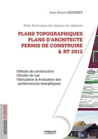 Gousset - Plans topographiques, plans d'architecte, permis de construire & RT 2012.