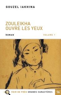 Gouzel Iakhina - Zouleikha ouvre les yeux - Volumes 1 et 2.