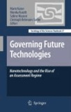 Mario Kaiser - Governing Future Technologies - Nanotechnology and the Rise of an Assessment Regime.