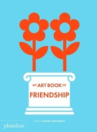 Gozansky Shana - My art book of friendship.