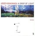 Gôzô Yoshimasu - A Drop of Light.