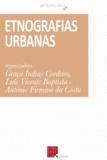 Graça Índias Cordeiro et Luís Vicente Baptista - Etnografias Urbanas.