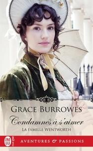 Grace Burrowes - La famille Wentworth Tome 1 : Condamnés à s'aimer.