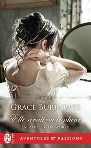 Grace Burrowes - La famille Wentworth Tome 2 : Elle rêvait au bonheur.