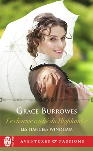 Grace Burrowes - Les fiancées Windham Tome 1 : Le charme caché du Highlander.