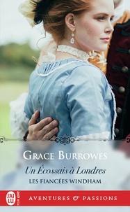 Grace Burrowes - Les fiancées Windham Tome 2 : Un Ecossais à Londres.