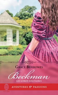 Grace Burrowes - Les lords solitaires Tome 4 : Beckman.