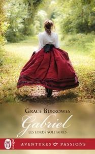 Grace Burrowes - Les lords solitaires Tome 5 : Gabriel.