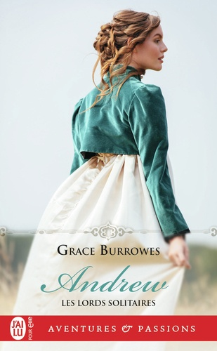 Grace Burrowes - Les lords solitaires Tome 7 : Andrew.
