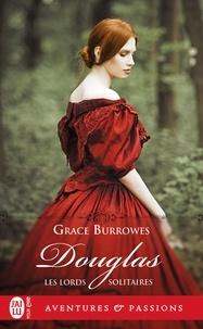 Grace Burrowes - Les lords solitaires Tome 8 : Douglas.