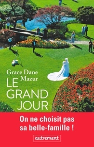 Grace Dane Mazur - Le grand jour.