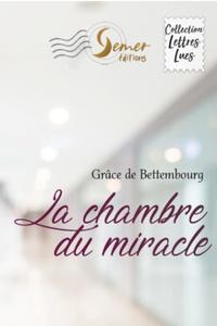 Grâce de Bettembourg - La chambre du miracle.