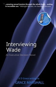 Grace Marshall - Interviewing Wade - An Executive Decision Series.