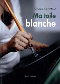 Grace Nehmad - Ma toile blanche.