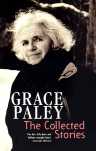 Grace Paley - The Collected Stories.