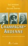 Gracia Dorel-Ferré et Denis McKee - Champagne-Ardenne - Les patrons du Second Empire.