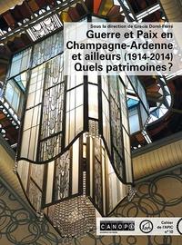 Gracia Dorel-Ferré - Guerre et paix en Champagne-Ardenne et ailleurs (1914-2014) - Quels patrimoines ?.