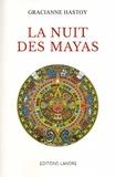Gracianne Hastoy - Au coeur du Mayab Tome 1 : La nuit des Mayas.