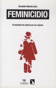 Graciela Atencio - Feminicidio - De la categoria politico-juridica a la justicia universal.