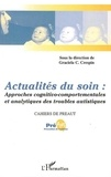 Graciela Cullere-Crespin et Catherine Breton - Cahiers de Préaut, 4. - Actualités du soin : approches cognitivo-comportementales et analytiques des troubles autistiques.