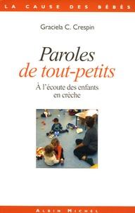 Graciela Cullere-Crespin - Paroles de tout-petits - A l'écoute des enfants en crèche.