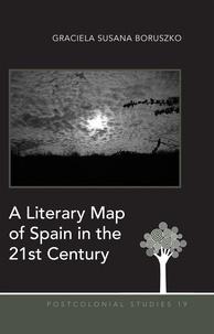 Graciela susana Boruszko - A Literary Map of Spain in the 21st Century.