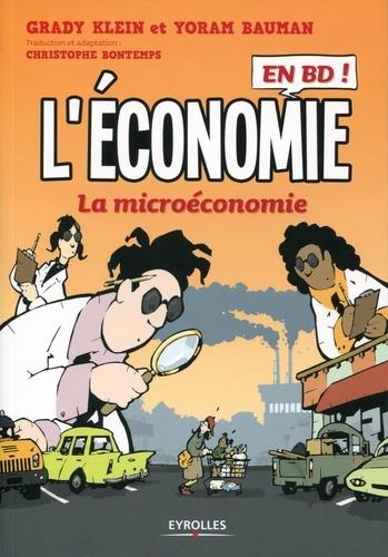 Grady Klein et Yoram Bauman - L'économie en BD Tome 1 : La microéconomie.