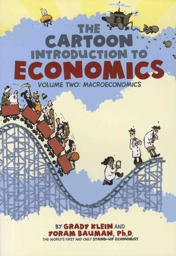 The Cartoon Introduction to Economics. Volume 2, Macroeconomics