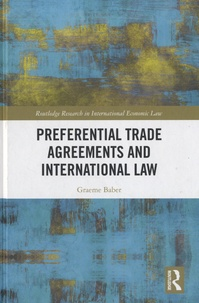 Graeme Baber - Preferential Trade Agreements and International Law.