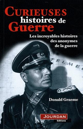 Graeme Donald - Curieuses histoires de guerre.
