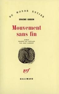 Graeme Gibson - Mouvement sans fin.