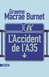 Graeme Macrae Burnet - L'accident de l'A35.