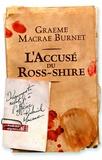 Graeme Macrae Burnet - L'accusé du Ross-shire - Documents relatifs à l'affaire Roderick Macrae.
