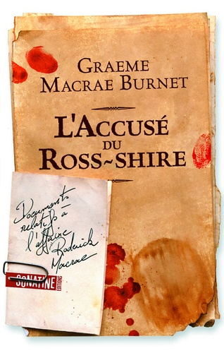 Graeme Macrae Burnet - L'accusé du Ross-shire - Documents relatifs à l'affaire Roderick Macrae.