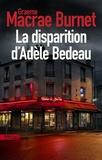 Graeme Macrae Burnet - La disparition d'Adèle Bedeau.