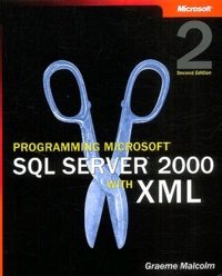 Programming SQL Server 2000 with XML. 2nd edition - Graeme Malcolm |
