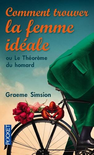 Graeme Simsion - Comment trouver la femme idéale ou Le théorème du homard.