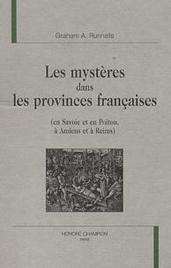 Graham A. Runnalls - Les mystères dans les provinces françaises (en Savoie et en Poitou, à Amiens et à Reims).
