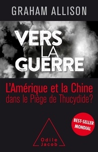 Livres Kindle téléchargement direct Vers la guerre  - La Chine et l'Amérique dans le Piège de Thucydide ? 9782738147028