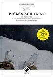 Graham Bowley - Piégés sur le K2.