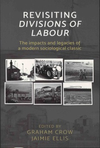 Graham Crow et Jaimie Ellis - Revisiting Divisions of Labour - The impact and legacies of a modern sociological classic.
