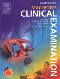 Graham Douglas et Colin Robertson - Macleod's Clinical Examination.
