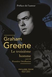 Graham Greene et Marcelle Sibon - Pavillons Poche  : Le Troisième Homme - suivi de Première désillusion.