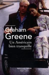 Graham Greene - Un Américain bien tranquille.